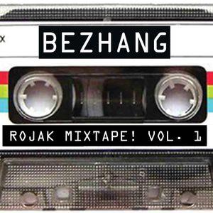 Bezhang Rojak Mixtape! Vol. 1