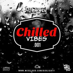 Chilled Vibes.001// Chilled R&B, Hip Hop & Slowjamz // Instagram: djblighty