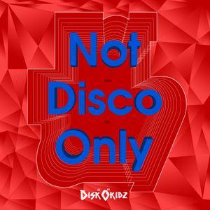 Disk0Kidz Not Disco Only Mini Mix