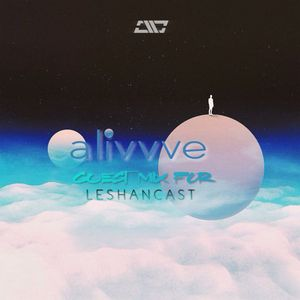 Alivvve - Mix For Leshancast