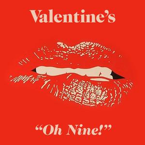 """Valentine's """"Oh Nine!"""""""