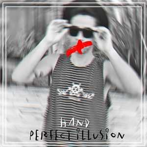 Perfect Illusion By Hand