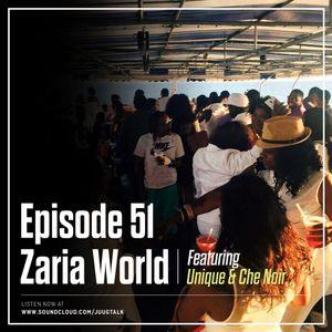 Episode 51: #ZariaWorld (feat. Unique & Che Noir)