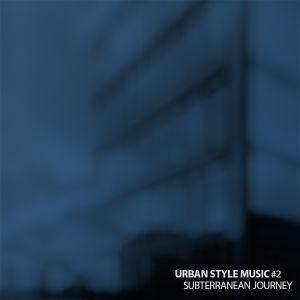 Urban Style Music #2 - Subterranean Journey