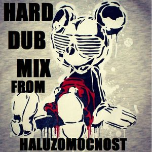 DUB HARD MIX From Haluzomocnost