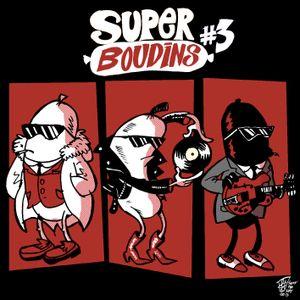 Super Boudins #3 - Part 1