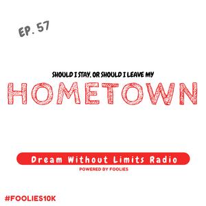 EP. 57 - Hometown