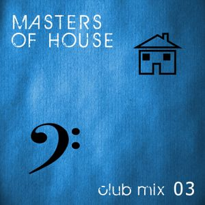 Masters of House [club mix 03]