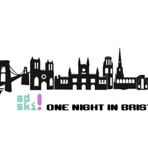 Adski - One Night In Bristol Town Mix