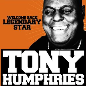 TONY HUMPHRIES 3/01/2009 (LIFE NEW CLUB)