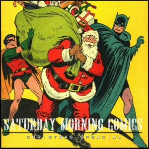 "Saturday Morning Comics #105 ""Christmas Special"""