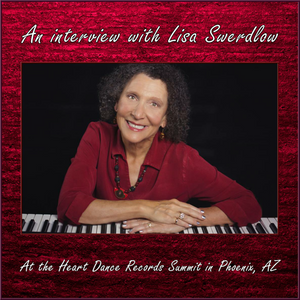 An Interview with Lisa Swerdlow at the Heart Dance Records Summit in Phoenix, AZ