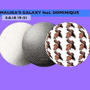 Malika's Galaxy Feat. Dominique // 5.8.18