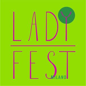 Ladyfest Milano / parte 1 - router 15 maggio 2014