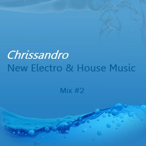 New Electro & House Music (2) - Chrissandro