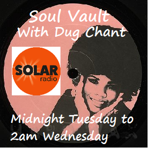 Solar Soul Vault 8/5/19 Tuesday Midnight to Wednesday 2am on Solarradio.com with Dug Chant