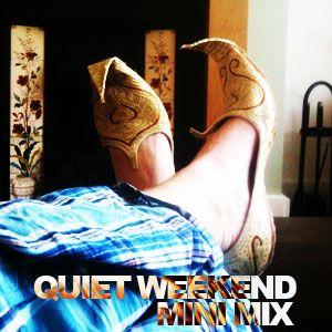 Quiet Weekend Mini mix