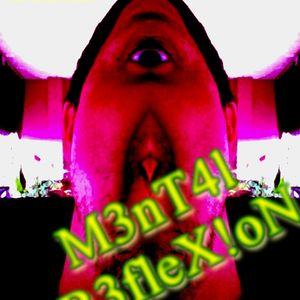 M3nt4l RefleX!on