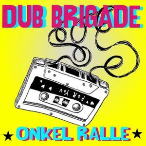 DUB BRIGADE/ No.1 by RALL-FI