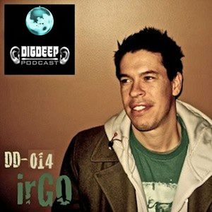 DD014 | The DigDeep Podcast mixed by irGO