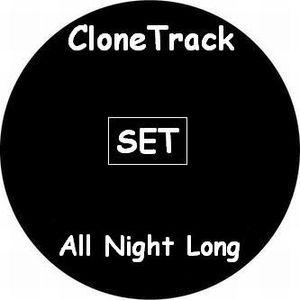 [SET] CloneTrack - all night long