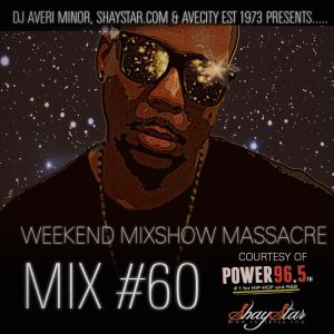 DJ Averi Minor - Weekend Mixshow Massacre Mix #60