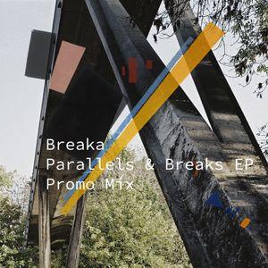 Breaka - Parallels & Breaks EP Promo Mix