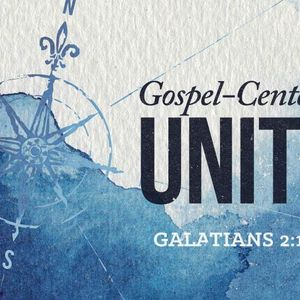 Gospel-Centered Unity [Galatians 2:1-10]