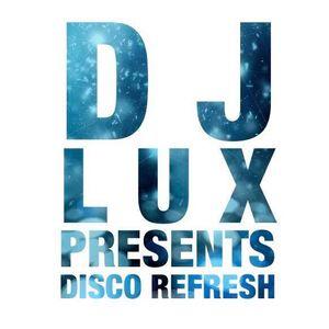 DJ LUX Presents - Disco ReFresh