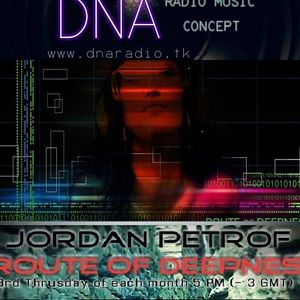 Jordan Petrof  - Route Of Deepness_018 on DNA Radio Concept.