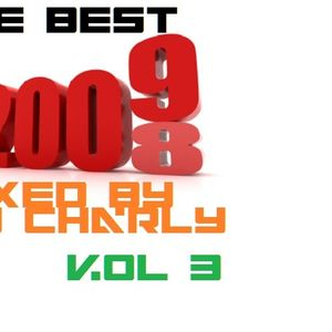 The best of 2008-2009 volume 3- Dj Charly