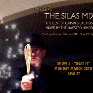 THE SILAS MIX SHOW 5 - BEAT IT