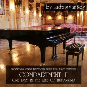 LudwigVanKey - CONCERT Compartment II  - One Day In The Life Of Humankind - 15.10.2015.