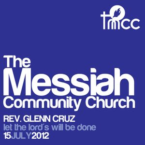 Rev. Glenn Cruz - Let the Lord's Will be Done [07/15/2012]