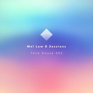 Mel Low D Sessions Tech House 002