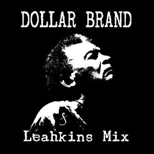"DOLLAR BRAND ""Leahkins Mix"""