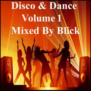 Mixed By Blick - Disco & Dance Mix 1