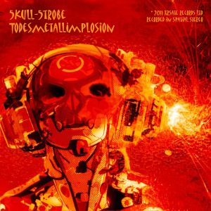 5kull-5trobe - Todemetallimplosion