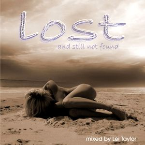 LOST & STILL NOT FOUND MIXED BY LEI TAYLOR (TAYLORMADE-TRAX)