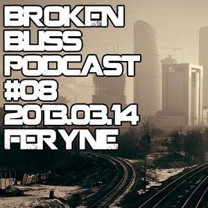 Broken Bliss Podcast #08 - feryne