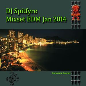 Mixset Jan 2014 Electro Dance (Honolulu, Hawaii)