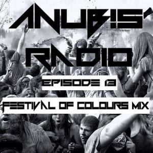 ANUBIS RADIO Episode 13 (Festivals of colours mix)
