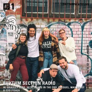 Rhythm Section w/ 30/70, Chaos in the CBD, Max Graef & Prequel - 23rd November 2016