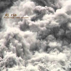 DJ RIo Flying High Radio Sessions Mix #536