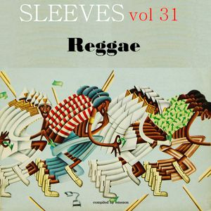 Sleeves Vol 31 Reggae