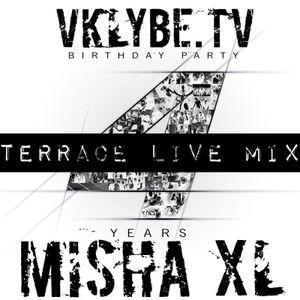 MISHA XL - BIRTHDAY PARTY VKLYBE.TV 4 YEARS @ LA VILLA : TERRACE LIVE MIX