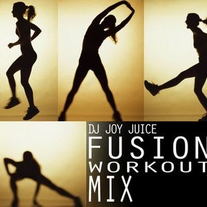 DJ JOY JUICE - FUSION WORK OUT MIX
