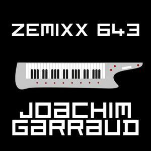 ZEMIXX 643, BRING ME JOY by Joachim Garraud | Mixcloud