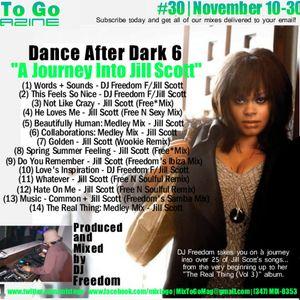 DJ Freedom - Dance After Dark 6b - A Journey Into Jill Scott (The 2nd Version)
