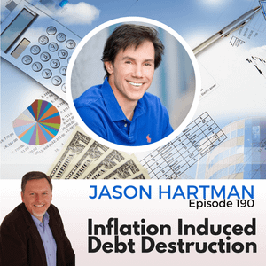 Inflation-Induced Debt Destruction with Jason Hartman - MPSOS190